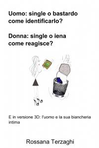 Uomo:un single o un bastardo come identificarlo? Donna:single o iena come reagisce?