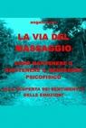 copertina di LA VIA DEL MASSAGGIO COME...