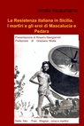 La Resistenza italiana in Sicilia. I martiri e...