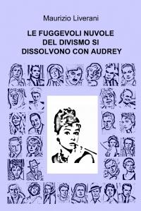 LE FUGGEVOLI NUVOLE DEL DIVISMO SI DISSOLVONO CON AUDREY