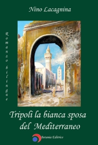 Tripoli la bianca sposa del Mediterraneo
