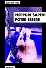 copertina NEPPURE SAPEVI POTER ESSERE