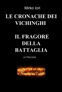 LE CRONACHE DEI VICHINGHI – IL FRAGORE DELLA BATTAGLIA