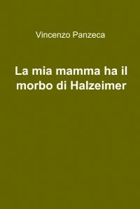 La mia mamma ha il morbo di Halzaimer