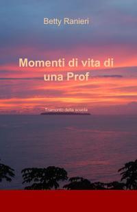 Momenti di vita di una Prof