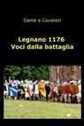 copertina Legnano 1176 Voci dalla battaglia