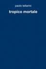 copertina di tropico mortale