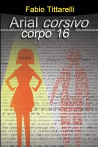 ARIAL CORSIVO CORPO 16