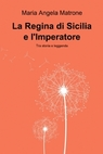 copertina La Regina di Sicilia e l'Imperatore