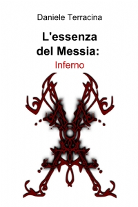 L'essenza del Messia: Inferno
