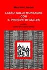 LASSU' SULLE MONTAGNE CON IL PRINCIPE DI GALLES