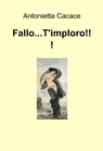 Fallo…T'imploro!!!