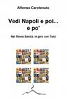 Vedi Napoli e poi … e po'