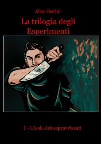 La trilogia degli Esperimenti