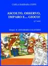 copertina di ASCOLTO, OSSERVO, IMPARO E… G...