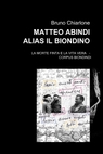 MATTEO ABINDI ALIAS IL BIONDINO