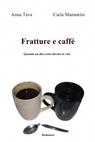 Fratture e caffé
