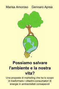 Possiamo salvare l'ambiente e la nostra vita?