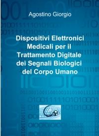 Dispositivi Elettronici Medicali per il Trattamento Digitale dei Segnali Biologici del Corpo Umano