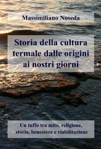 Storia della cultura termale dalle origini ai nostri giorni
