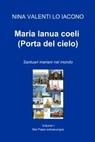 Maria Ianua coeli (Porta del cielo)
