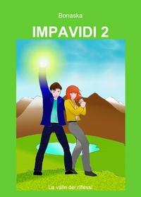 IMPAVIDI 2