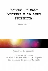 L'uomo, i mali moderni e la loro stupidità
