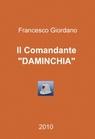 """Il Comandante """"DAMINCHIA"""""""