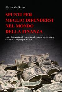 SPUNTI PER MEGLIO DIFENDERSI NEL MONDO DELLA FINANZA