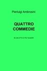 copertina di QUATTRO COMMEDIE DRAMMATICHE