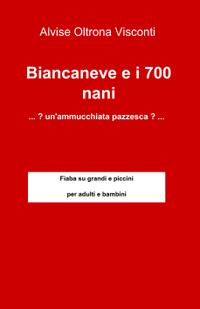 Biancaneve e i 700 nani