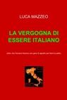 LA VERGOGNA DI ESSERE ITALIANO
