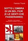 SOTTO L'OMBRA DI UN BEL FIOR (E LE GENTI...