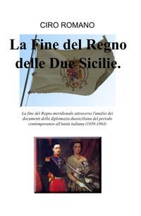 La Fine del Regno delle Due Sicilie.