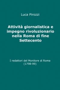Attività giornalistica e impegno rivoluzionario nella Roma di fine Settecento