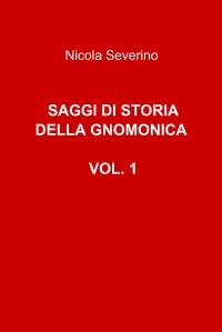 SAGGI DI STORIA DELLA GNOMONICA VOL. 1