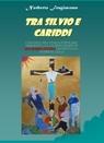TRA SILVIO E CARIDDI