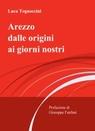 Arezzo dalle origini ai giorni nostri