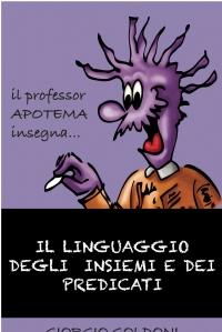 Il professor Apotema insegna… il linguaggio degli insiemi e dei predicati
