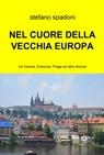 NEL CUORE DELLA VECCHIA EUROPA