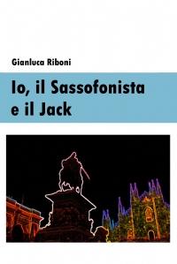 Io, il Sassofonista e il Jack