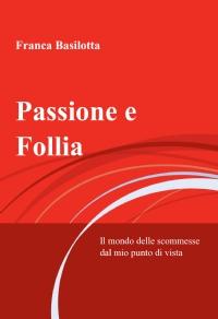 Passione e Follia
