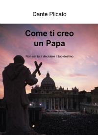 Come ti creo un Papa