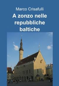 A zonzo nelle repubbliche baltiche