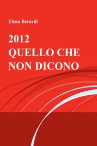 2012 – QUELLO CHE NON DICONO