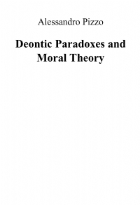 Deontic Paradoxes and Moral Theory