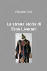 La strana storia di Eros Liverani