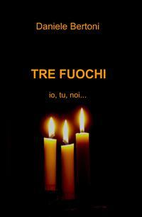 TRE FUOCHI