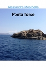 Poeta forse