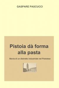 Pistoia dà forma alla pasta